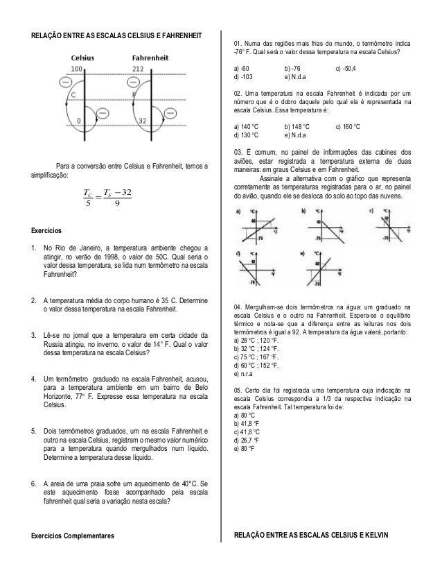 RELAÇÃO ENTRE AS ESCALAS CELSIUS E FAHRENHEIT                                                                   01. Numa d...