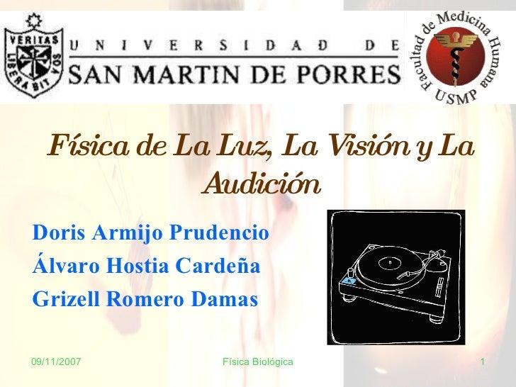 Física de La Luz, La Visión y La Audición Doris Armijo Prudencio Álvaro Hostia Cardeña Grizell Romero Damas