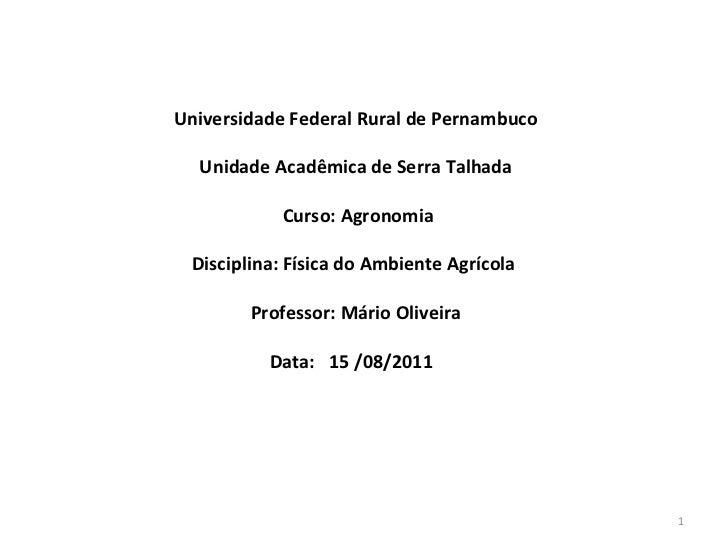 Universidade Federal Rural de Pernambuco  Unidade Acadêmica de Serra Talhada           Curso: Agronomia Disciplina: Física...