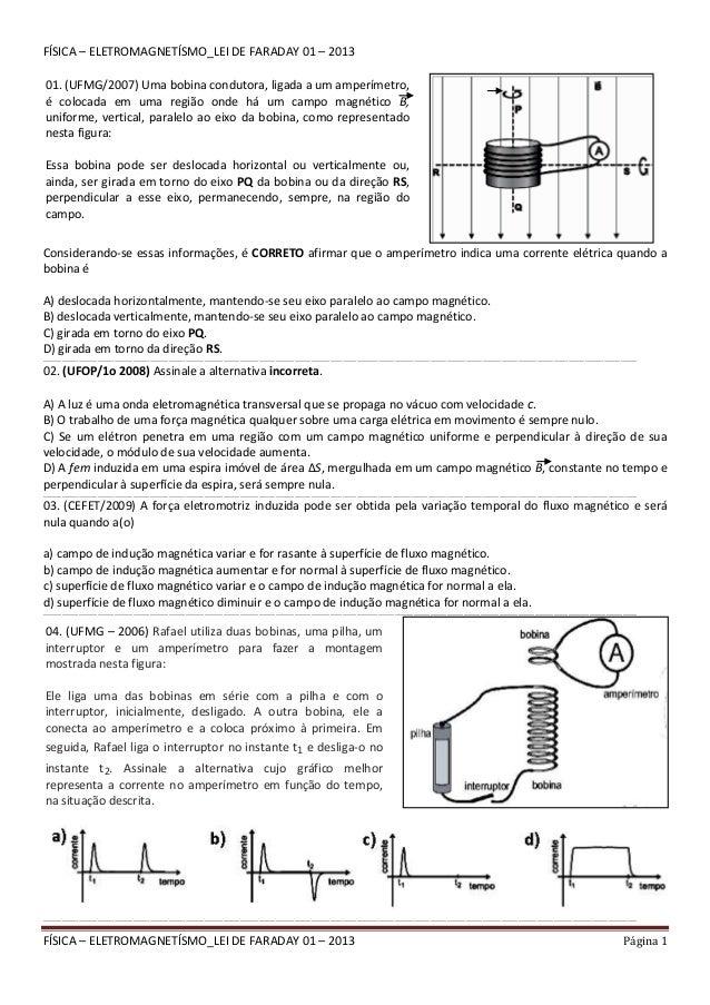 FÍSICA – ELETROMAGNETÍSMO_LEI DE FARADAY 01 – 2013 Página 1 FÍSICA – ELETROMAGNETÍSMO_LEI DE FARADAY 01 – 2013 Considerand...