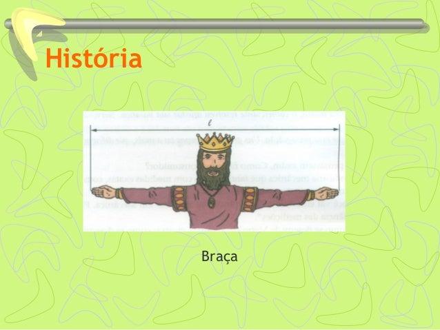 História Braça