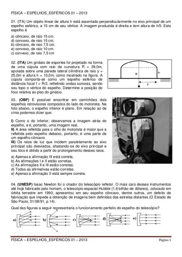 FÍSICA – ESPELHOS_ESFÉRICOS 01 – 2013 01. (ITA) Um objeto linear de altura h está assentado perpendicularmente no eixo pri...