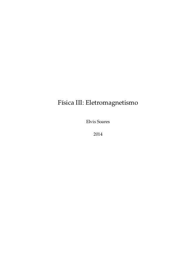 Física III: Eletromagnetismo Elvis Soares 2014