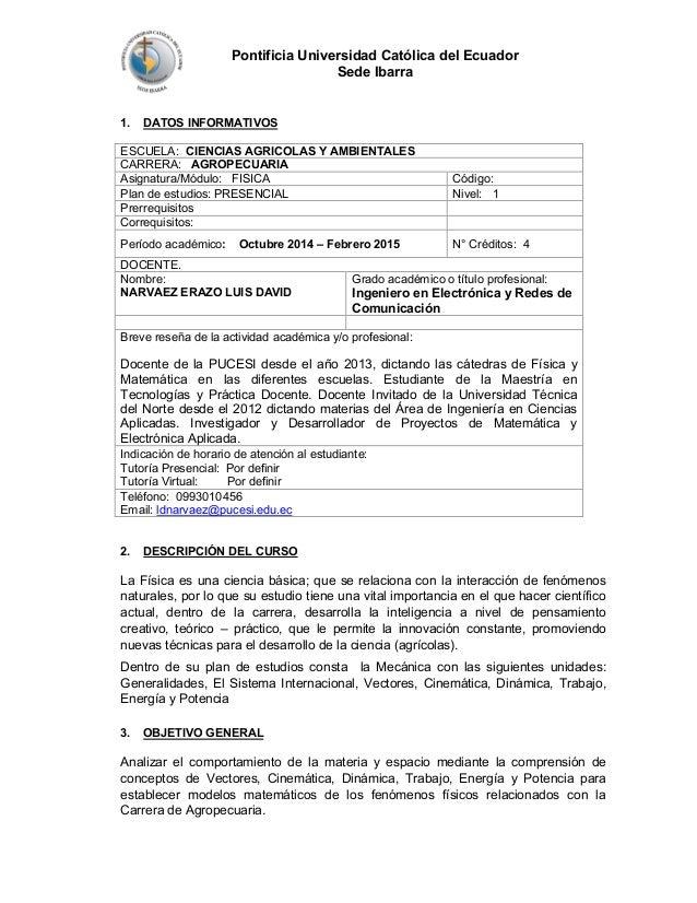 Pontificia Universidad Católica del Ecuador  Sede Ibarra  1. DATOS INFORMATIVOS  ESCUELA: CIENCIAS AGRICOLAS Y AMBIENTALES...