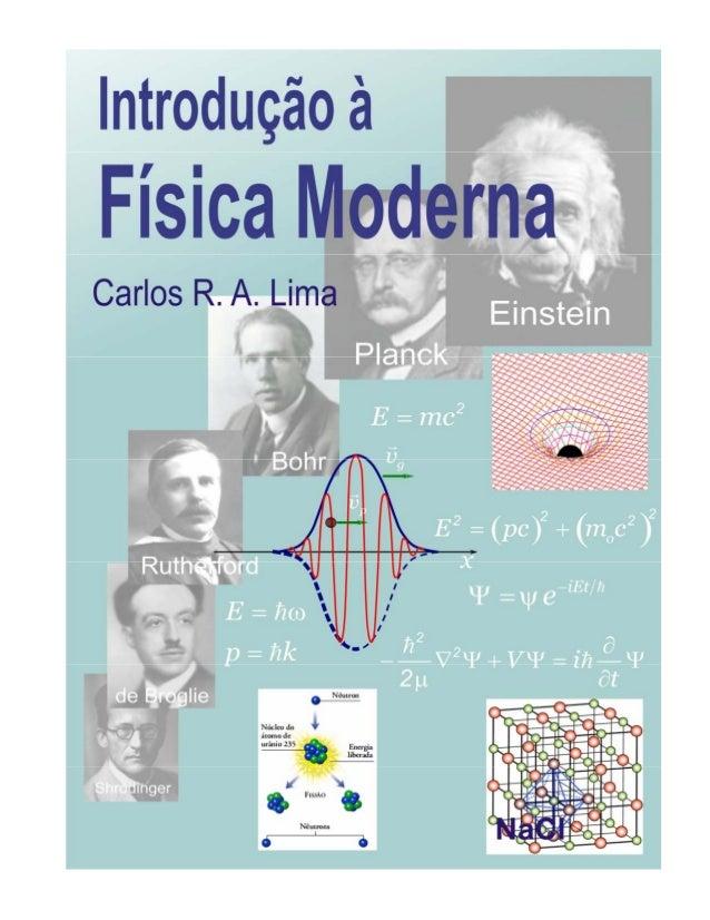 NOTAS DE AULAS DE                 FÍSICA MODERNAProf. Carlos R. A. LimaCAPÍTULO 1                 INTRODUÇÃO AO CURSO E   ...