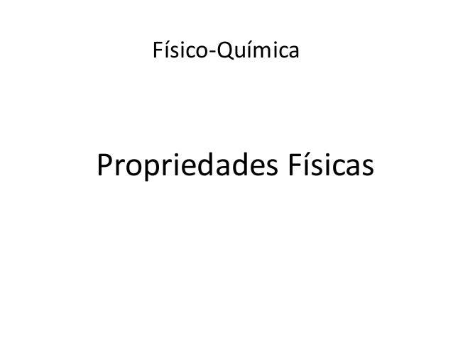 Físico-QuímicaPropriedades Físicas