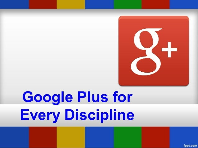 Google Plus for Every Discipline