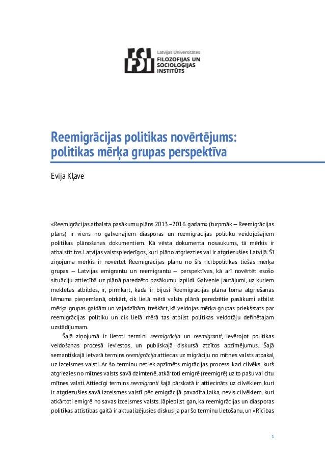 1 Reemigrācijas politikas novērtējums: politikas mērķa grupas perspektīva Evija Kļave «Reemigrācijas atbalsta pasākumu plā...
