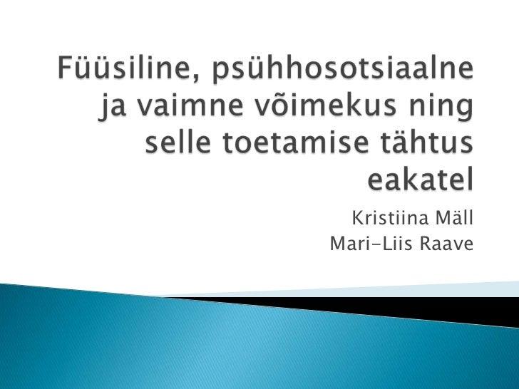 Kristiina MällMari-Liis Raave