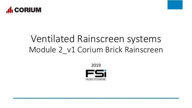 Ventilated Rainscreen systems Module 2_v1 Corium Brick Rainscreen 2019