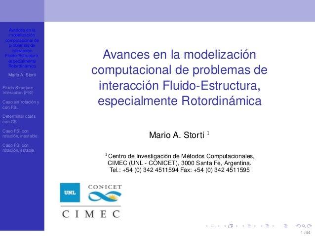 Avances en la modelización computacional de problemas de interacción Fluido-Estructura, especialmente Rotordinámica Mario ...