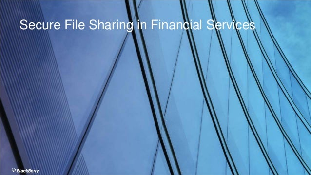 Secure File Sharing in Financial Services