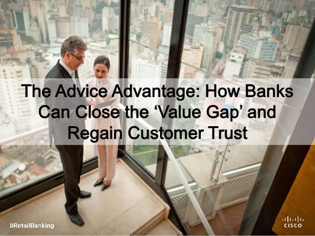 The Advice Advantage: How Banks Can Close the 'Value Gap' and Regain Customer Trust
