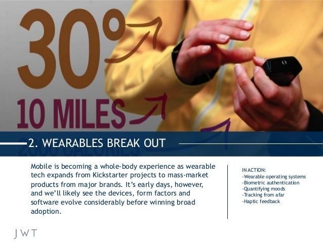 Mobile is becoming a whole-body experience as wearable tech expands from Kickstarter projects to mass-market products from...