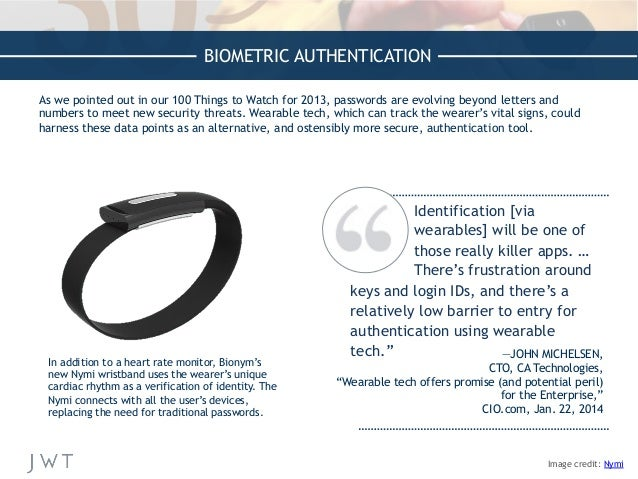 Identification [via wearables] will be one of those really killer apps. … There's frustration around keys and login IDs, a...