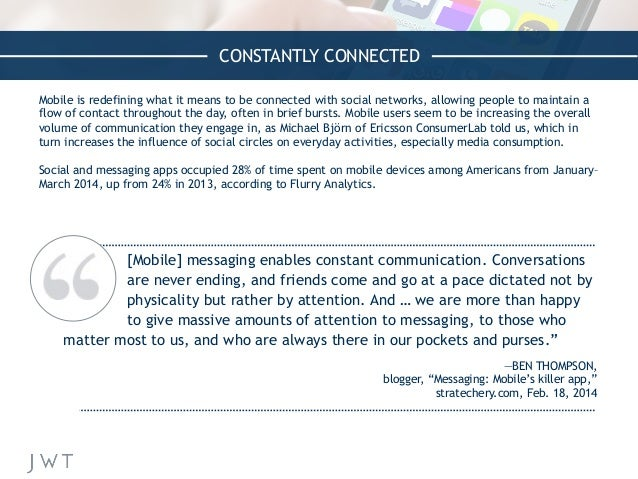CONSTANTLY CONNECTED Mobile is redefining what it means to be connected with social networks, allowing people to maintain ...