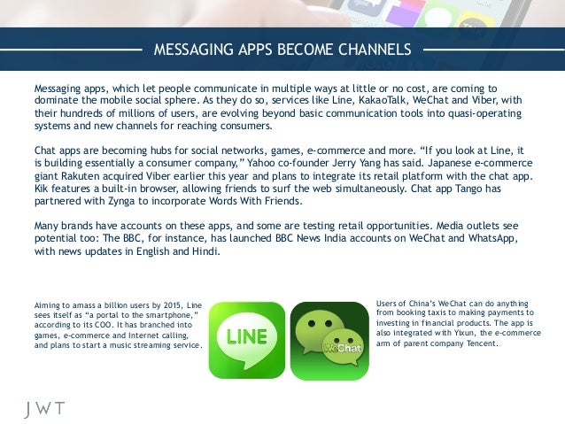 MESSAGING APPS BECOME CHANNELS Messaging apps, which let people communicate in multiple ways at little or no cost, are com...