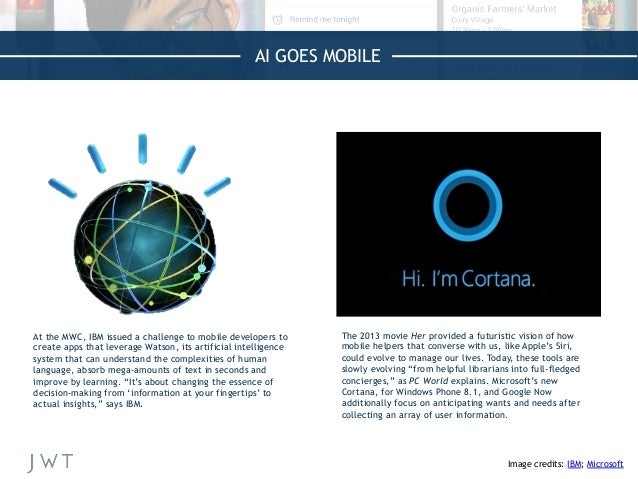 AI GOES MOBILE Image credits: IBM; Microsoft   At the MWC, IBM issued a challenge to mobile developers to create apps th...