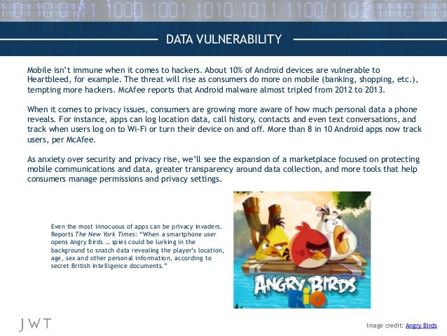 DATA VULNERABILITY Mobile isn't immune when it comes to hackers. About 10% of Android devices are vulnerable to Heartbleed...