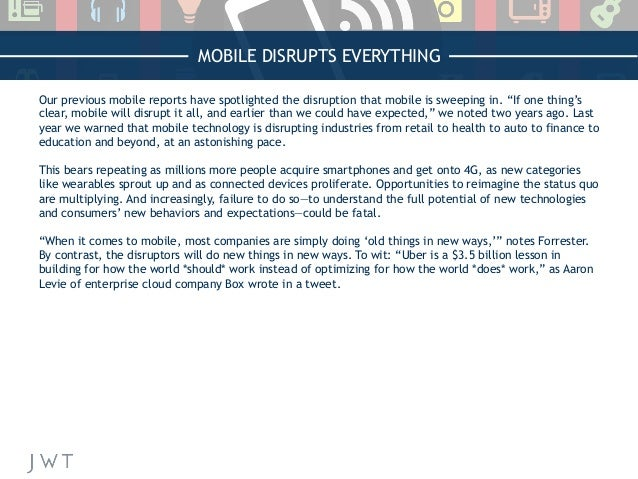 """MOBILE DISRUPTS EVERYTHING Our previous mobile reports have spotlighted the disruption that mobile is sweeping in. """"If one..."""