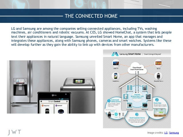 THE CONNECTED HOME LG and Samsung are among the companies selling connected appliances, including TVs, washing machines, a...