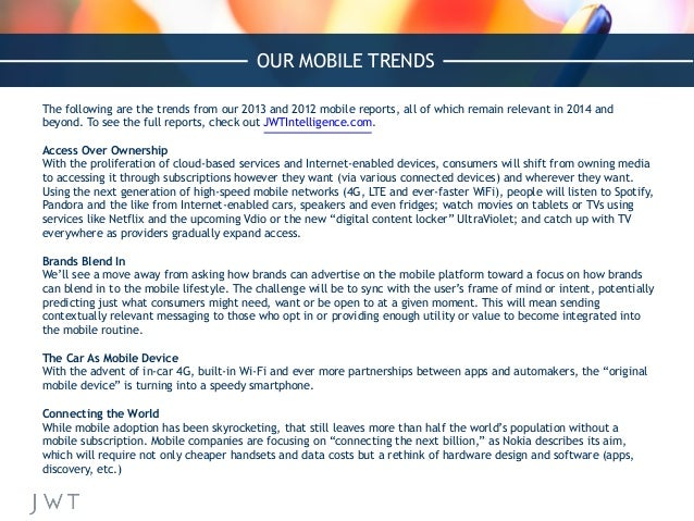 The following are the trends from our 2013 and 2012 mobile reports, all of which remain relevant in 2014 and beyond. To se...