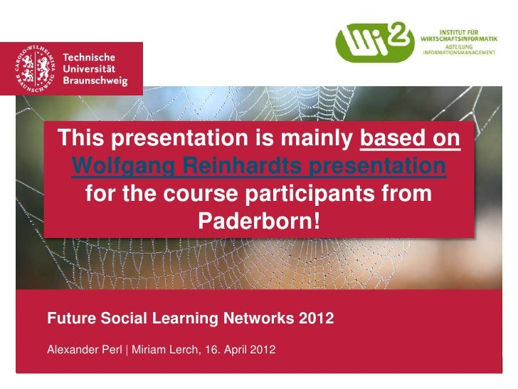 This presentation is mainly based on   Wolfgang Reinhardts presentation    for the course participants from               ...