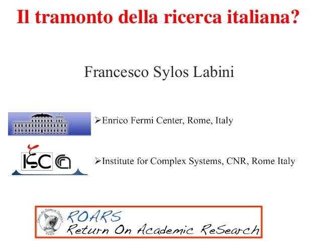 Francesco Sylos Labini Il tramonto della ricerca italiana?