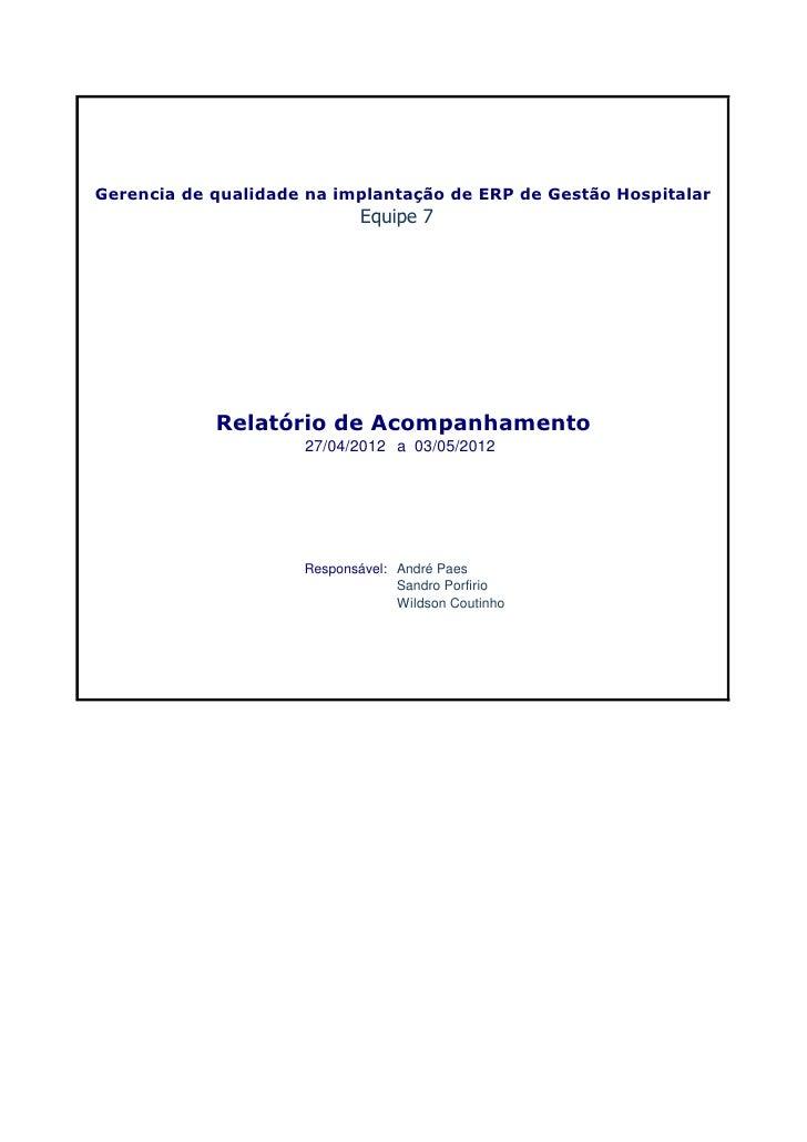 Gerencia de qualidade na implantação de ERP de Gestão Hospitalar                             Equipe 7            Relatório...