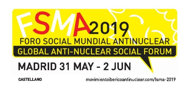MADRID 31 MAY - 2 JUN movimientoibericoantinuclear.com/fsma-2019CASTELLANO