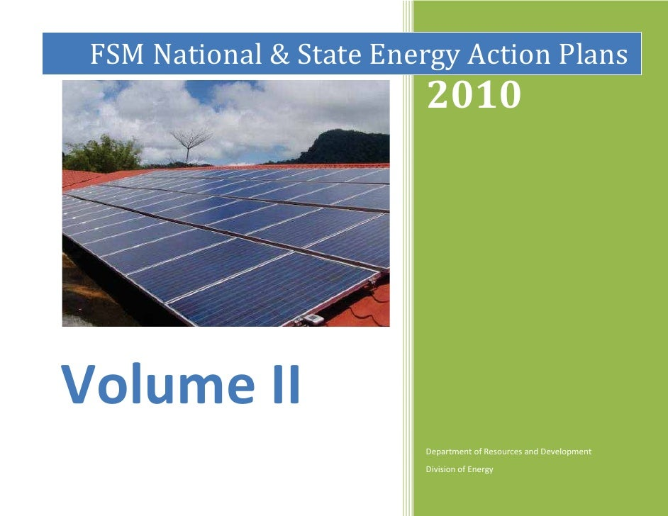 FSM National & State Energy Action Plans                         2010Volume II                         Department of Resou...