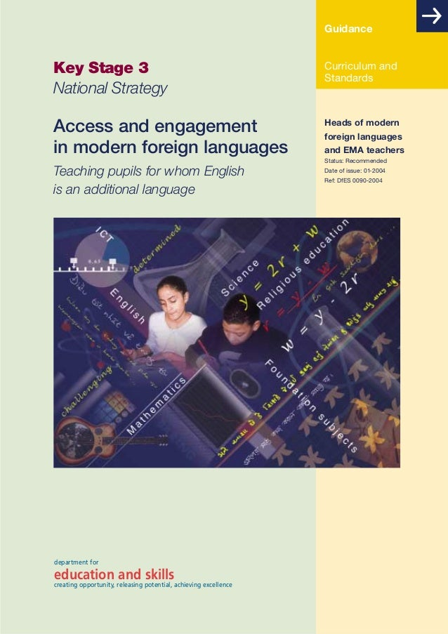Guidance  Key Stage 3 National Strategy  Curriculum and Standards  Access and engagement in modern foreign languages  Head...