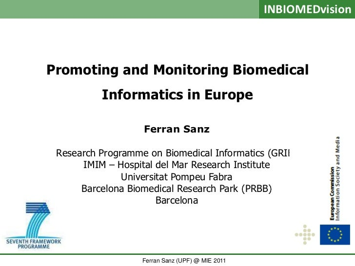 INBIOMEDvisionPromoting and Monitoring Biomedical          Informatics in Europe                   Ferran Sanz Research Pr...
