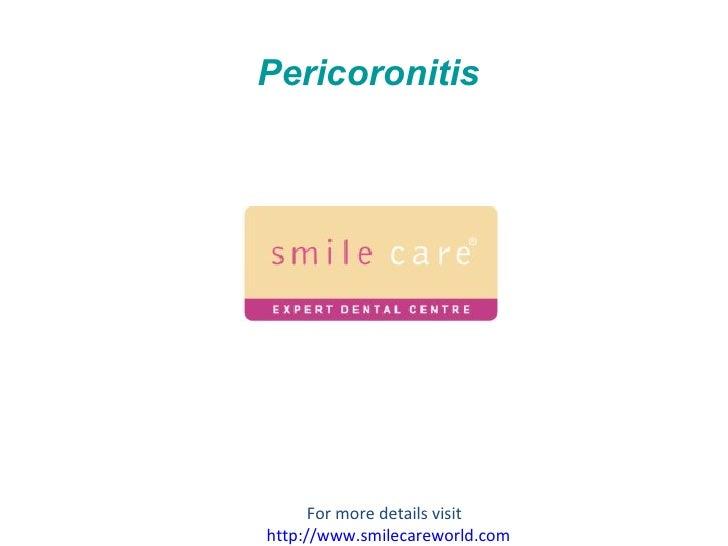 Pericoronitis For more details visit  http://www.smilecareworld.com