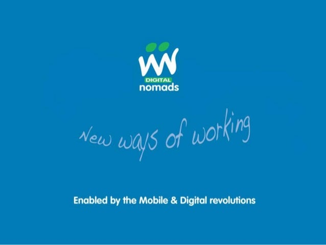new ways of working enabled by technologywww.digitalnomads.co @keneastwood @nomadbuzz