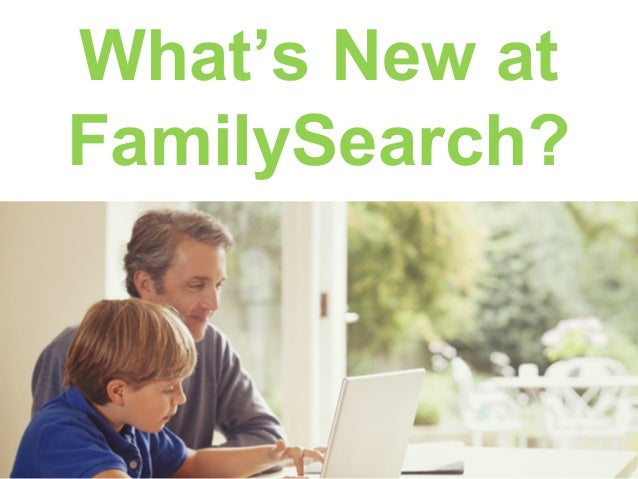 What's New at FamilySearch?