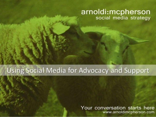 Using Social Media for Advocacy and Support