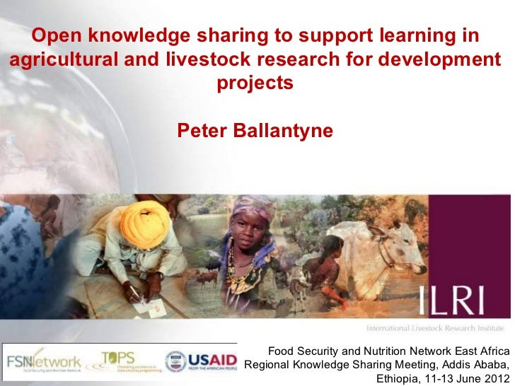 Open knowledge sharing to support learning inagricultural and livestock research for development                       pro...
