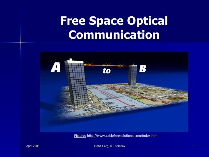 Free Space Optical Communication Picture:  http://www.cablefreesolutions.com/index.htm