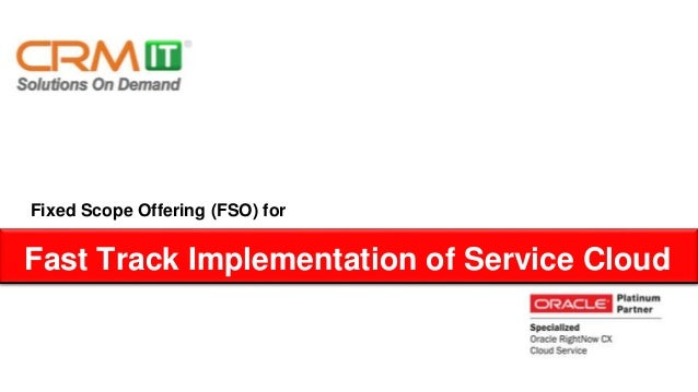 Fixed Scope Offering (FSO) for  Fast Track Implementation of Service Cloud