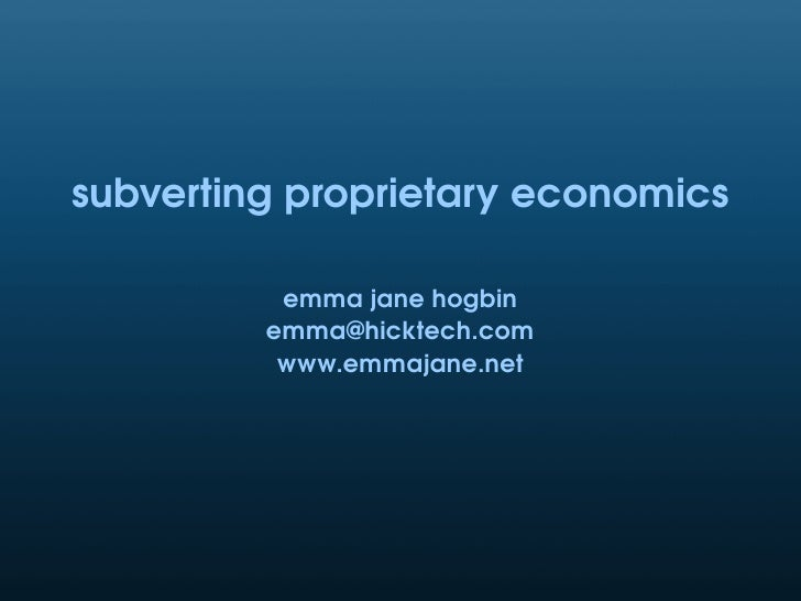 subvertingproprietaryeconomics            emmajanehogbin          emma@hicktech.com           www.emmajane.net