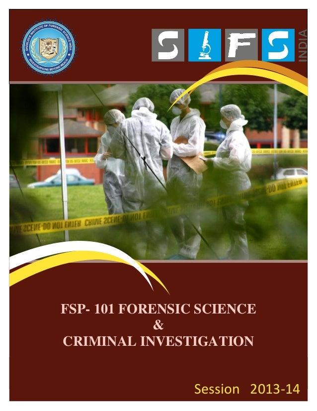 FSP- 101 FORENSIC SCIENCE & CRIMINAL INVESTIGATION  Session 2013-14