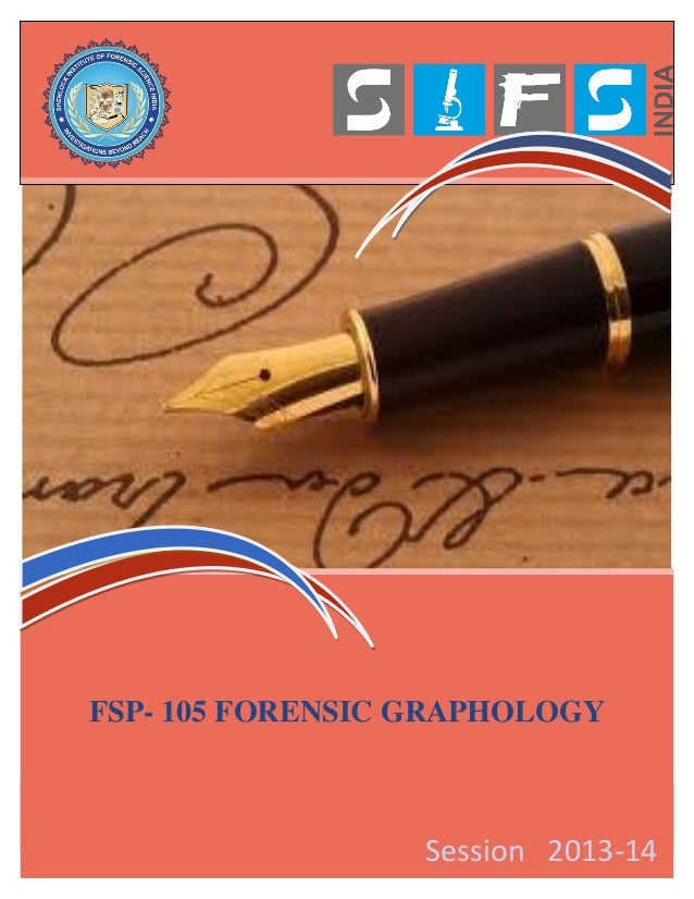 FSP- 105 FORENSIC GRAPHOLOGY Session 2013-14