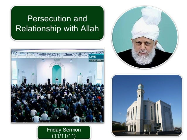 Friday Sermon (11/11/11) Persecution and Relationship with Allah