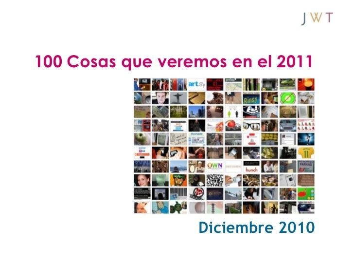 100 Cosas que veremos en el 2011                  Diciembre 2010