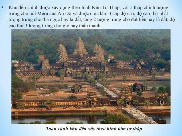 • Khu đền chính được xây dựng theo hình Kim Tự Tháp, với 5 tháp chính tượng  trưng cho núi Meru của Ấn Độ và được chia làm...