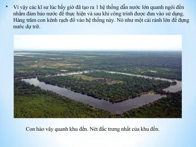 • Vì vậy các kĩ sư lúc bấy giờ đã tạo ra 1 hệ thống dẫn nước lớn quanh ngôi đền  nhằm đảm bảo nước để thực hiện và sau khi...