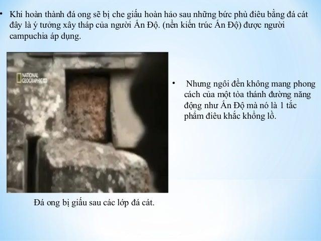 • Khi hoàn thành đá ong sẽ bị che giấu hoàn hảo sau những bức phù điêu bằng đá cát  đây là ý tưởng xây tháp của người Ấn Đ...