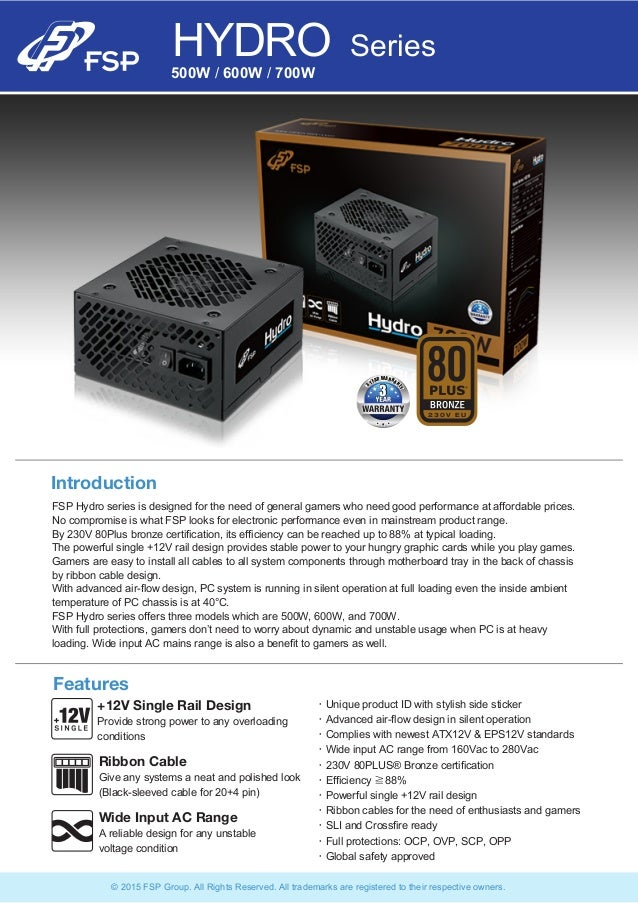 Introduction Features FSP Hydro series is designed for the need of general gamers who need good performance at affordable ...