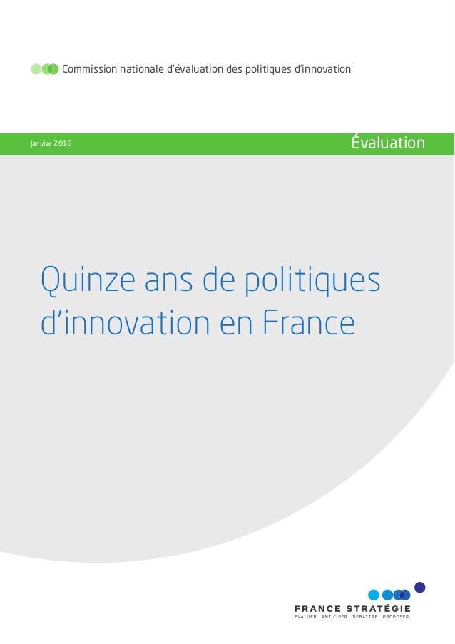Quinze ans de politiques d'innovation en France Commission nationale d'évaluation des politiques d'innovation Janvier 2016...